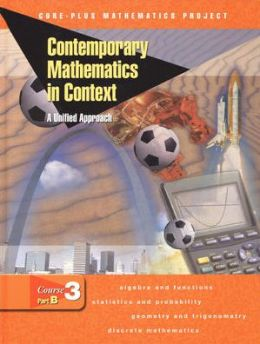 Contemporary Mathematics in Context: Course 3 Part B Student Edition