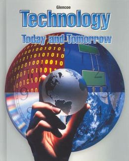 Technology: Today and Tomorrow, Student Edition