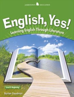 English, Yes! Level 3: Beginning: Learning English Through Literature