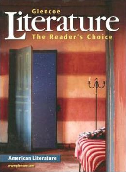 Glencoe Literature: American Literature: The Reader's Choice