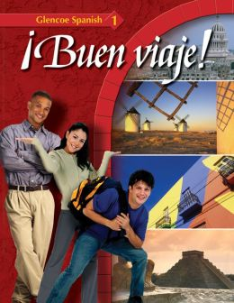 Glencoe Spanish Buen viaje! Level 1, Student Edition