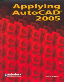 Applying AutoCAD 2005, Student Edition