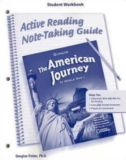 The American Journey To World War 1, Active Reading Note-Taking Guide, Student Workbook