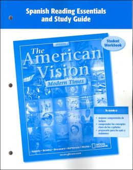 The American Vision: Modern Times, Spanish Reading Essentials and Study Guide: Student Workbook