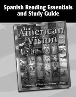 The American Vision, Spanish Reading Essentials and Study Guide, Workbook