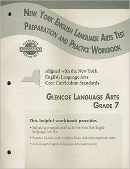Glencoe Literature: Reading with Purpose, Grade 7, New York English/Language Arts Exam Test Preparation and Practice Workbook