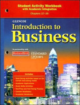 Glencoe Introduction to Business Student Activity Workbook: With Academic Integration Chapters 17-35