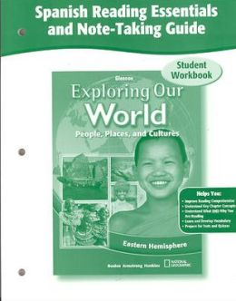 Exploring Our World, Eastern Hemisphere, Spanish Reading Essentials and Note-Taking Guide Workbook