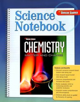 Glencoe Science Chemistry Matter and Change: Science Notebook