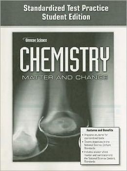 Glencoe Science Chemistry Matter and Change: Standardized Test Practice