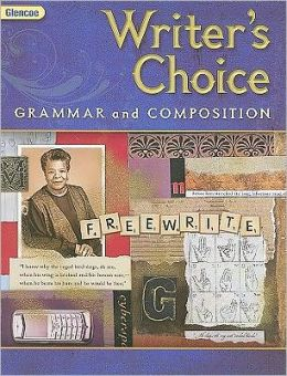 Glencoe Writer's Choice: Grammar and Composition, Grade 9