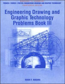Engineering Drawing and Graphic Technology Problems Book III Workbook