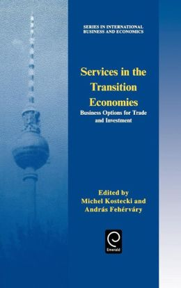 Services in the Transition Economies: Business Options for Trade and Investment