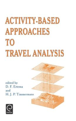 Activity-Based Approaches to Travel Analysis