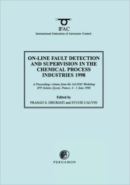 On-Line Fault Detection and Supervision in the Chemical Process Industries 1998