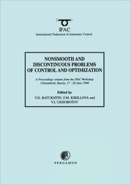Nonsmooth and Discontinuous Problems of Control and Optimization 1998