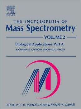 The Encyclopedia of Mass Spectrometry: Volume 2: Biological Applications Part A