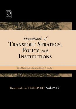 Handbook of Transport Strategy, Policy & Institutions