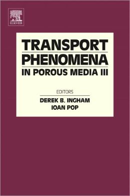 Transport Phenomena in Porous Media III