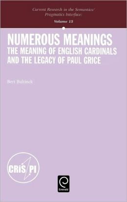 Numerous Meanings: The Meaning of English Cardinals and the Legacy of Paul Grice