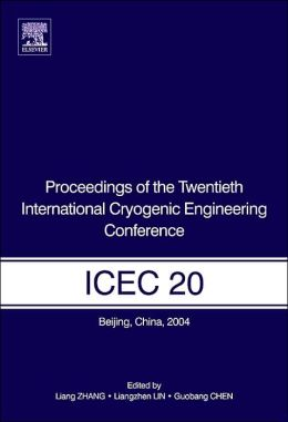 Proceedings of the Twentieth International Cryogenic Engineering Conference (ICEC20)