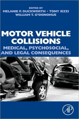 Motor Vehicle Collisions: Medical, Psychosocial, and Legal Consequences