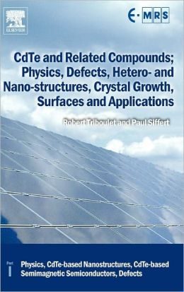 CdTe and Related Compounds; Physics, Defects, Hetero- and Nano-structures, Crystal Growth, Surfaces and Applications: Physics, CdTe-based Nanostructures, CdTe-based Semimagnetic Semiconductors, Defects