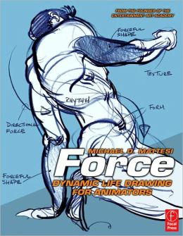 Force: Dynamic Life Drawing for Animators: Dynamic Life Drawing for Animators