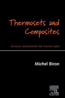Thermosets and Composites: Technical Information for Plastics Users: Technical Information for Plastics Users