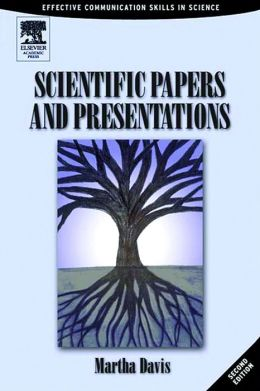 Scientific Papers and Presentations: Navigating Scientific Communication in Today's World