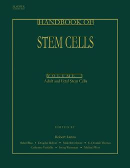 Handbook of Stem Cells, Two-Volume Set: Volume 1-Embryonic Stem Cells; Volume 2-Adult & Fetal Stem Cells