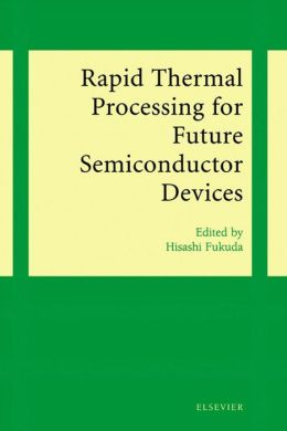 Rapid Thermal Processing for Future Semiconductor Devices
