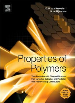 Properties of Polymers: Their Correlation with Chemical Structure; their Numerical Estimation and Prediction from Additive Group Contributions