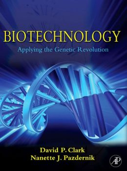 Biotechnology: Applying the Genetic Revolution