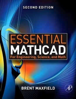 Essential Mathcad for Engineering, Science, and Math w/ CD
