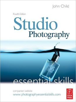 Studio Photography: Essential Skills: Essential Skills