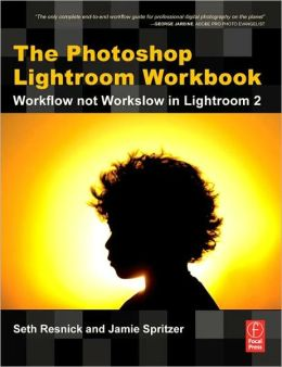 The Photoshop Lightroom Workbook: Workflow not Workslow in Lightroom 2