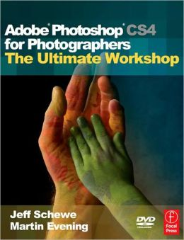 Ultimate Adobe Photoshop CS4 for Photographers: Pushing the limits of CS4