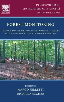 Forest Monitoring: Methods for terrestrial investigations in Europe with an overview of North America and Asia