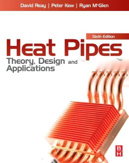 Heat Pipes: Theory, Design and Applications