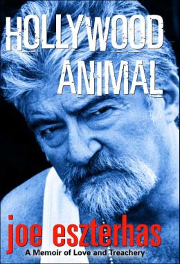 Hollywood Animal: A Memoir of Love and Treachery