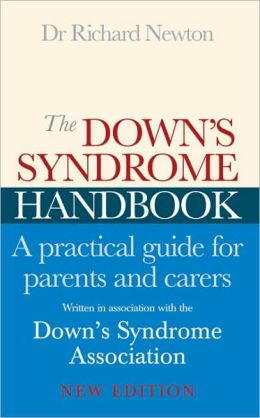 Down's Syndrome Handbook: A Practical Guide for Parents and Carers