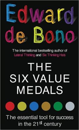 The Six Value Medals: The Essential Tool for Success in the 21st Century