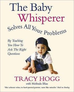 The Baby Whisperer Solves All Your Problems (by Teaching You How to Ask the Right Questions): Sleeping, Feeding and Behaviour - Beyond the Basics Thro