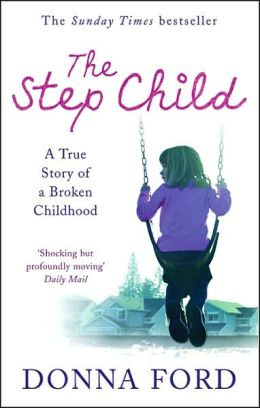 Step Child: A True Story of Triumph over Despair