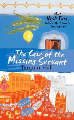 The Case of the Missing Servant (Vish Puri Series #1)