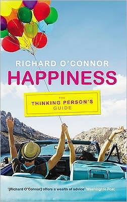 Happiness: The Thinking Person's Guide
