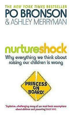 Nurtureshock. Po Bronson & Ashley Merryman