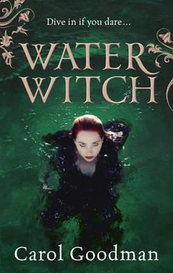 Water Witch. by Carol Goodman