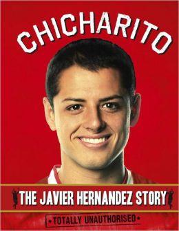 Chicharito: The Javier Hernandez Story